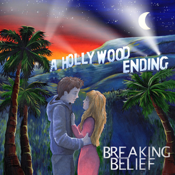 Breaking Belief - A  Hollywood Ending