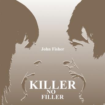 John Fisher - Killer No Filler copy